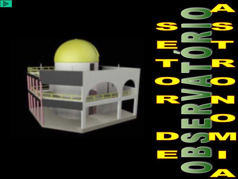 O Setor de Astronomia SETOR DE ASTRONOMIA OBSERVATÓRIO
