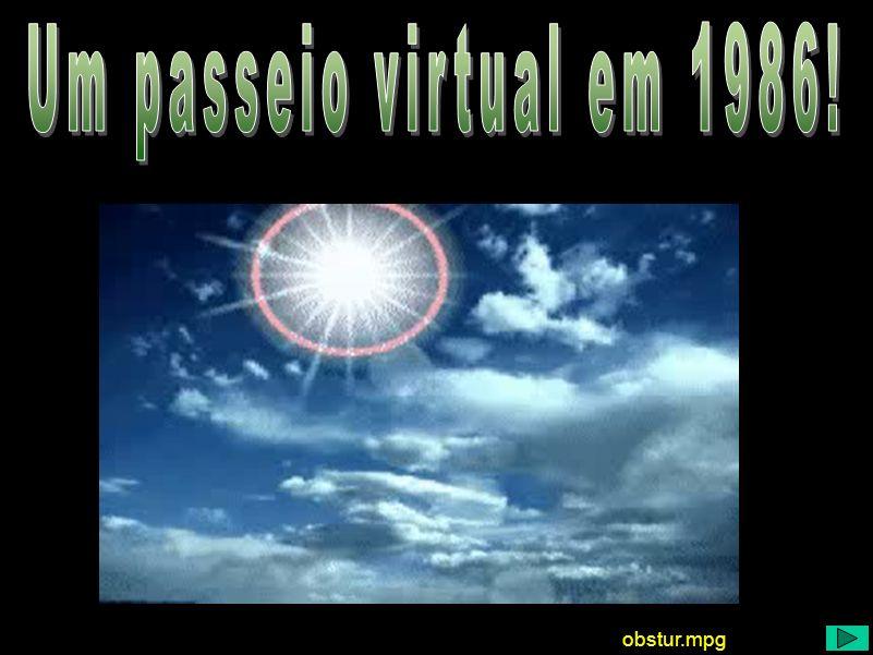 Um passeio virtual em 1986! Um passeio virtual obstur.mpg