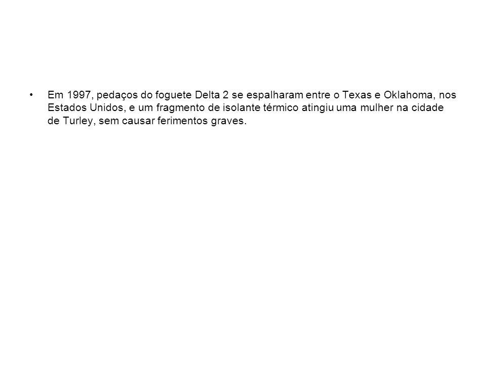 Em 1997, pedaços do foguete Delta 2 se espalharam entre o Texas e Oklahoma, nos Estados Unidos, e um fragmento de isolante térmico atingiu uma mulher na cidade de Turley, sem causar ferimentos graves.
