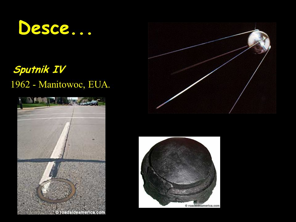 Desce... Sputnik IV 1962 - Manitowoc, EUA.