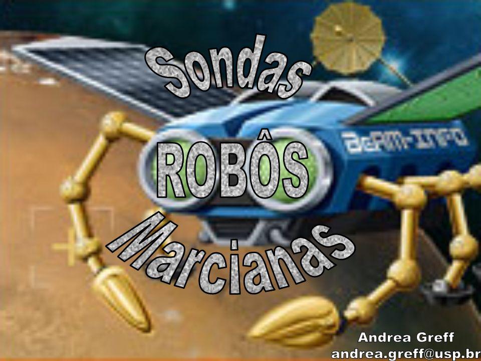 Sondas ROBÔS Marcianas Andrea Greff andrea.greff@usp.br