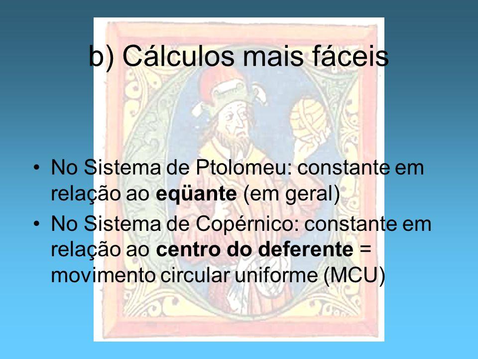 b) Cálculos mais fáceis