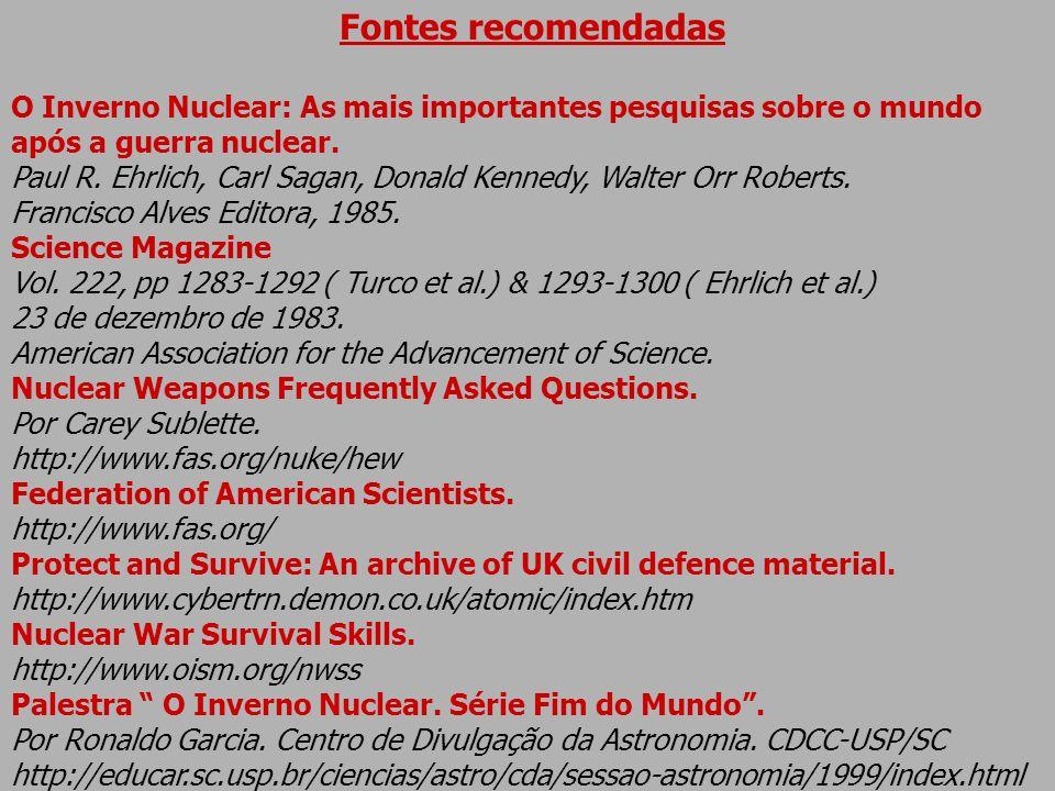 Fontes recomendadas O Inverno Nuclear: As mais importantes pesquisas sobre o mundo. após a guerra nuclear.