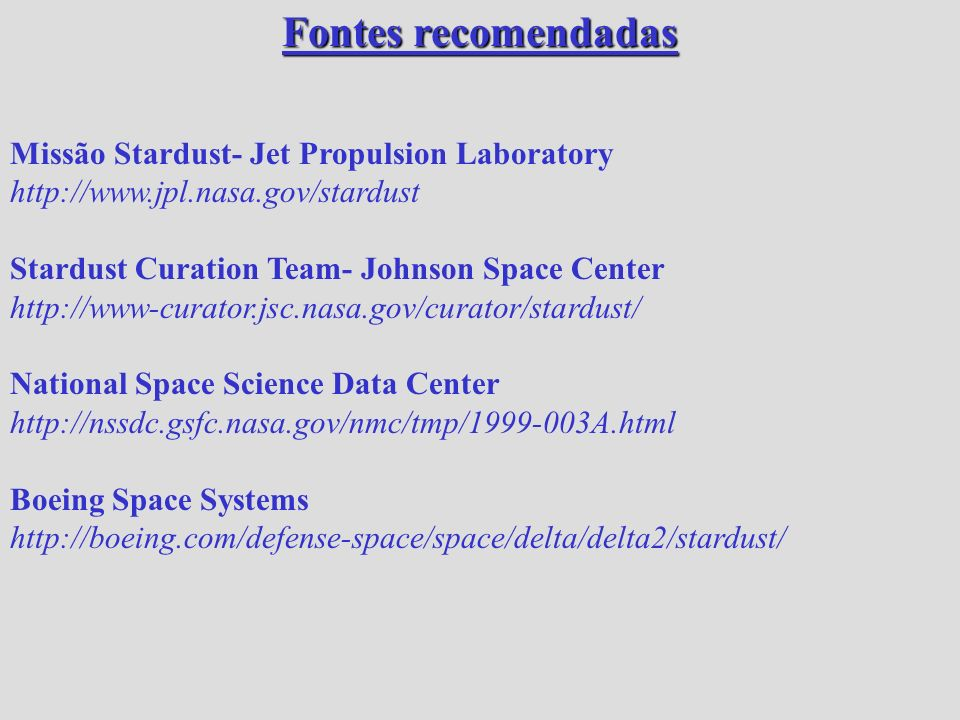 Fontes recomendadas Missão Stardust- Jet Propulsion Laboratory