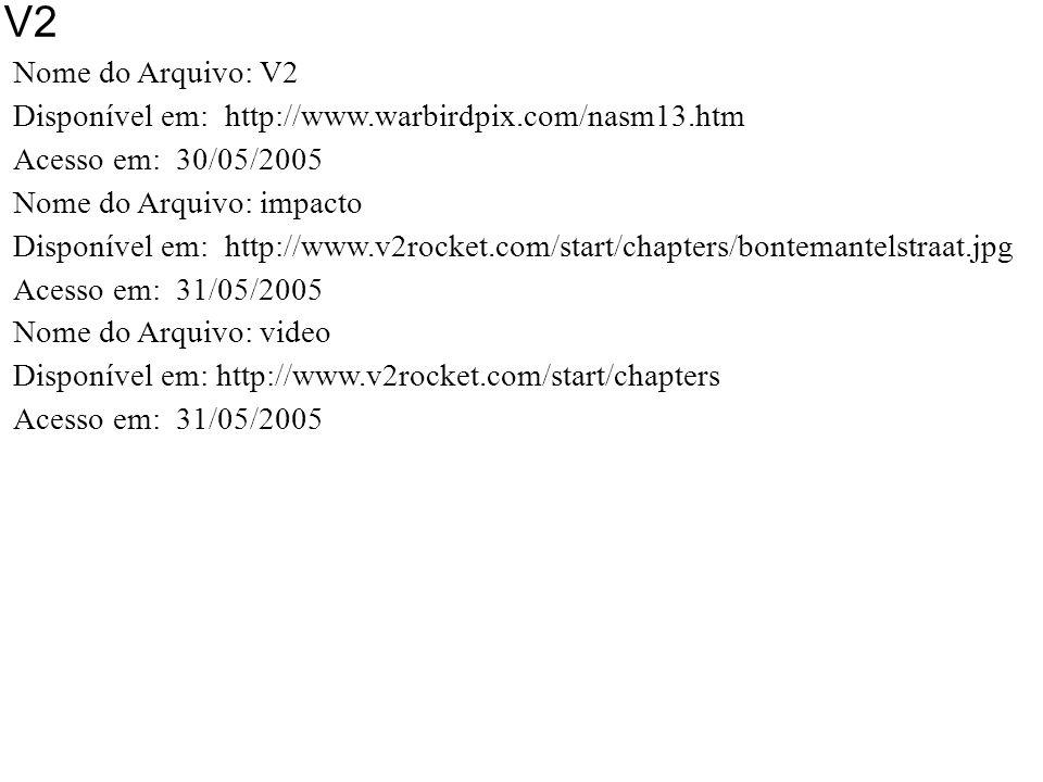 V2 Nome do Arquivo: V2. Disponível em: http://www.warbirdpix.com/nasm13.htm. Acesso em: 30/05/2005.