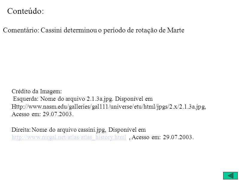 Conteúdo: Comentário: Cassini determinou o período de rotação de Marte