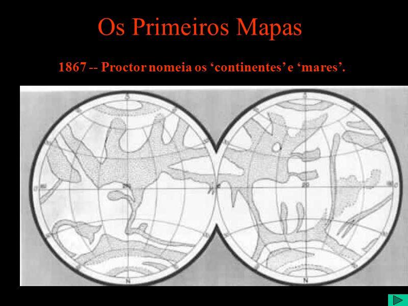 Os Primeiros Mapas 1867 -- Proctor nomeia os 'continentes' e 'mares'.