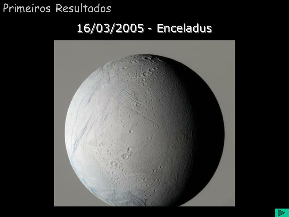 Primeiros Resultados 16/03/2005 - Enceladus