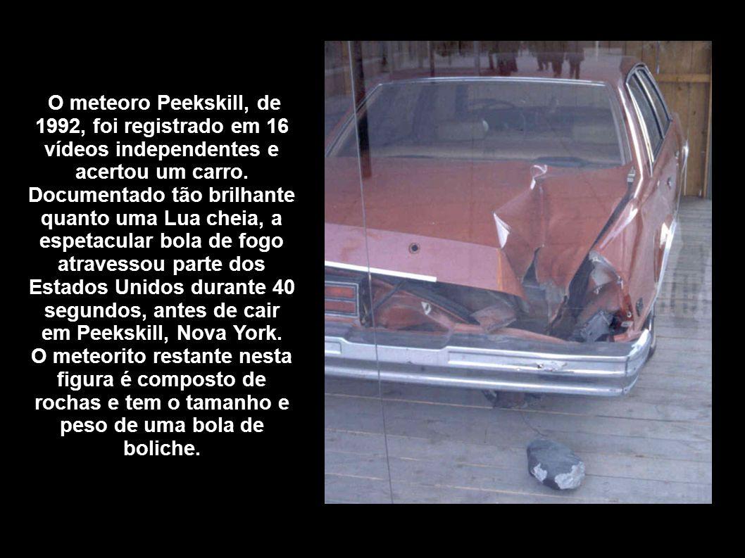 O meteoro Peekskill, de 1992, foi registrado em 16 vídeos independentes e acertou um carro.