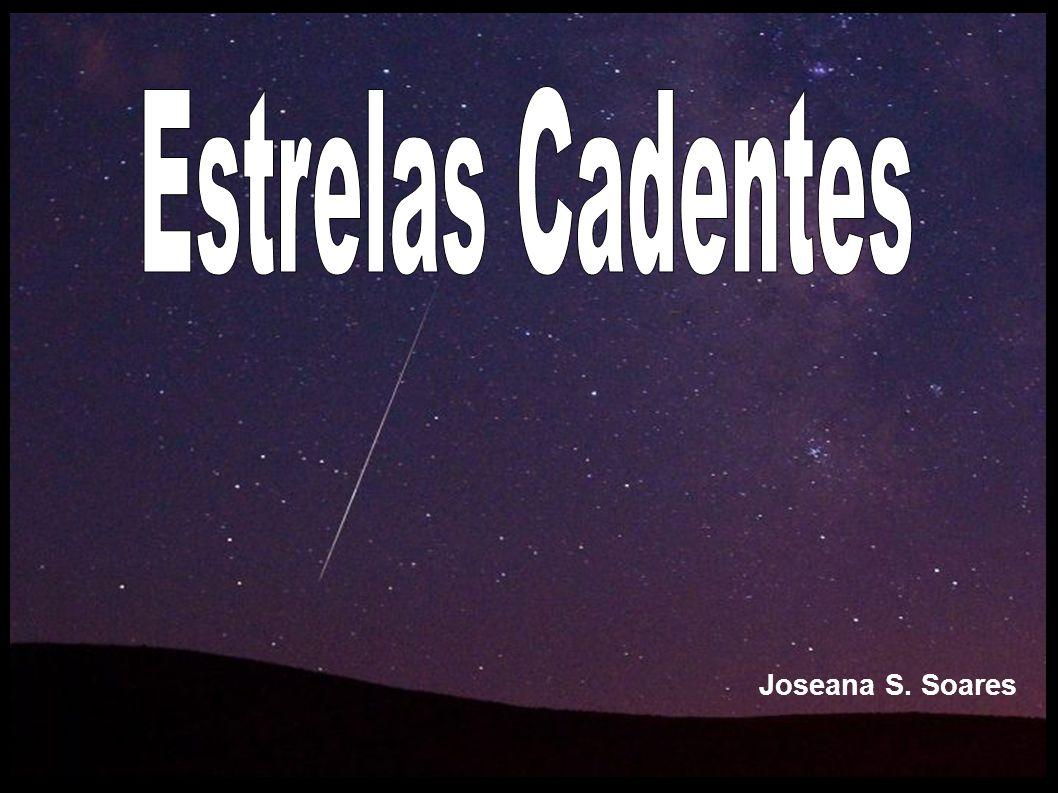 Estrelas Cadentes Joseana S. Soares