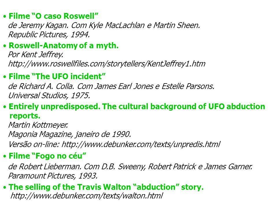 Filme O caso Roswell de Jeremy Kagan. Com Kyle MacLachlan e Martin Sheen. Republic Pictures, 1994.