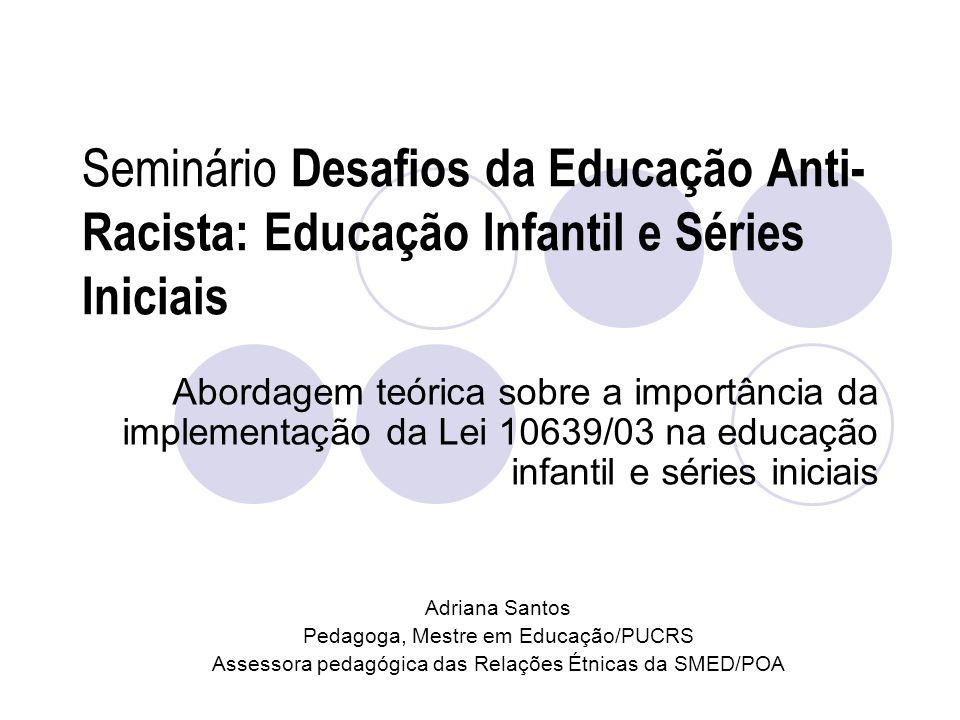 Seminário Desafios da Educação Anti-Racista: Educação Infantil e Séries Iniciais