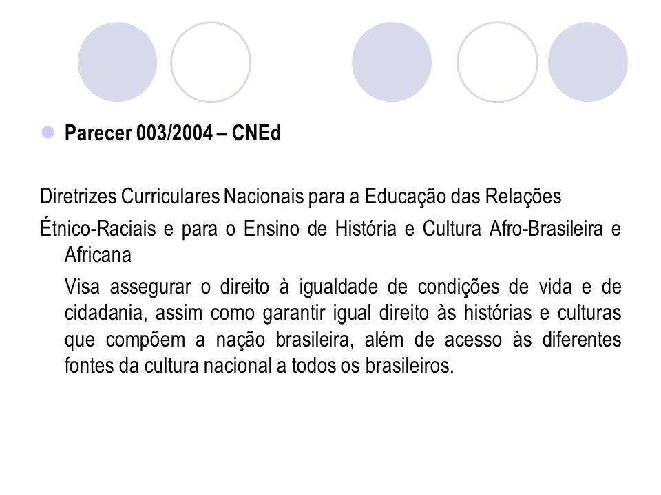 Parecer 003/2004 – CNEd Diretrizes Curriculares Nacionais para a Educação das Relações.