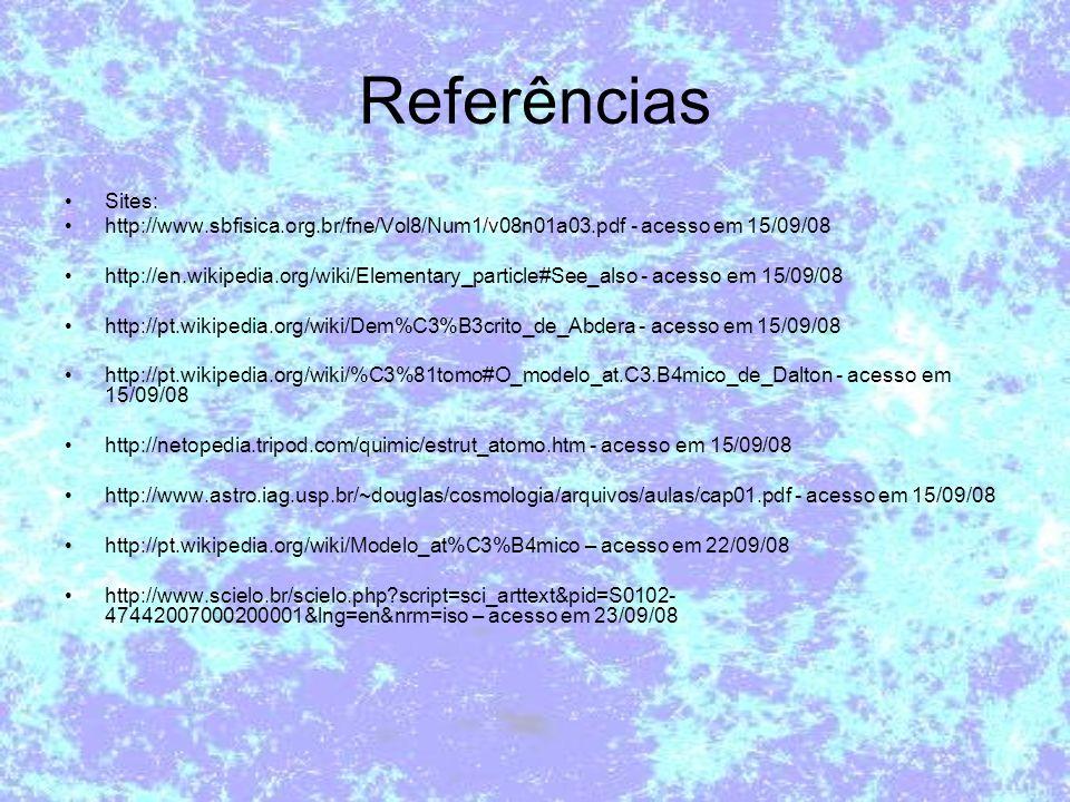 Referências Sites: http://www.sbfisica.org.br/fne/Vol8/Num1/v08n01a03.pdf - acesso em 15/09/08.