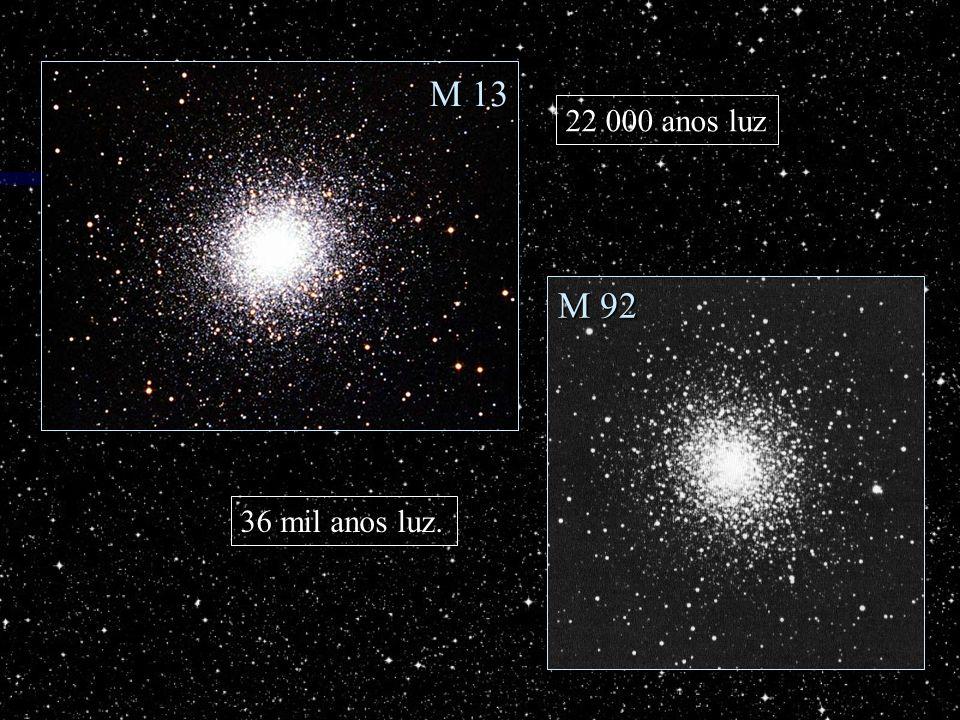 M 13 22 000 anos luz M 92 36 mil anos luz.