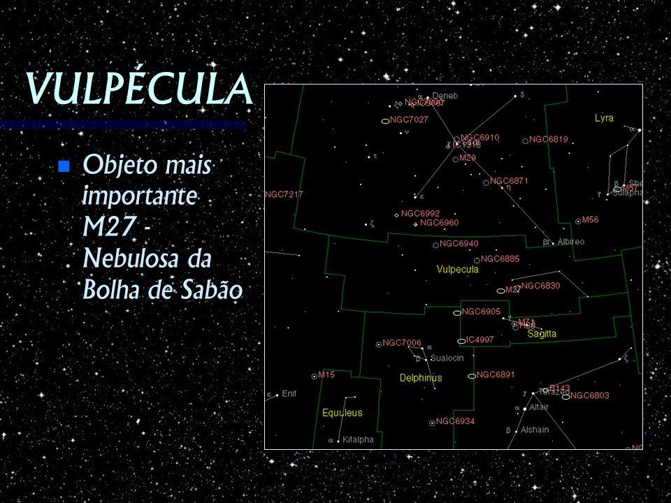VULPÉCULA Objeto mais importante M27 - Nebulosa da Bolha de Sabão