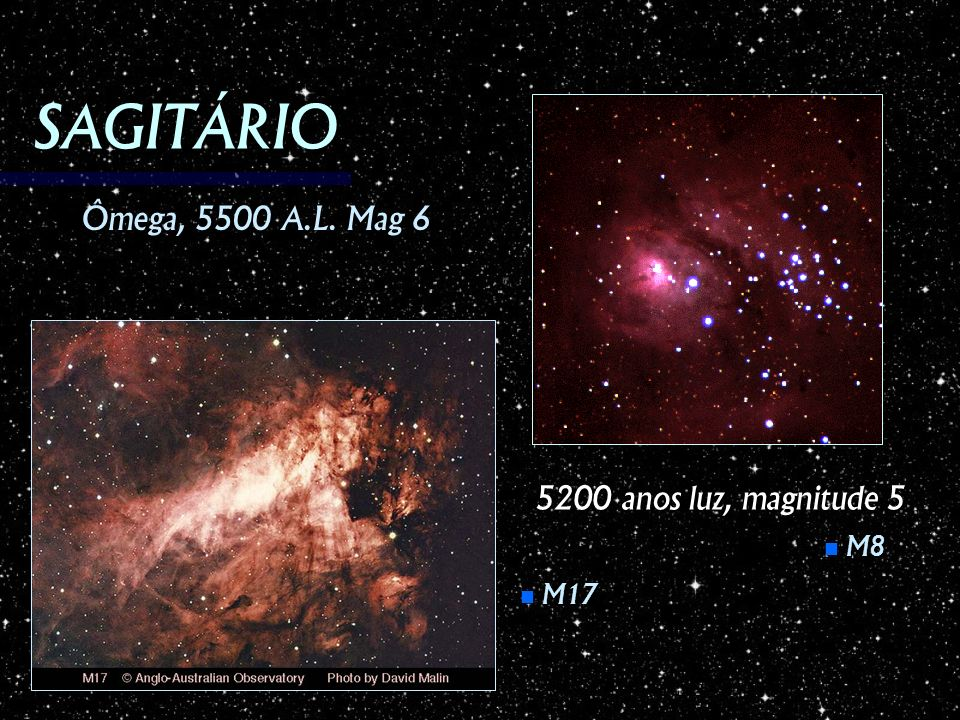 SAGITÁRIO Ômega, 5500 A.L. Mag 6 5200 anos luz, magnitude 5 M8 M17