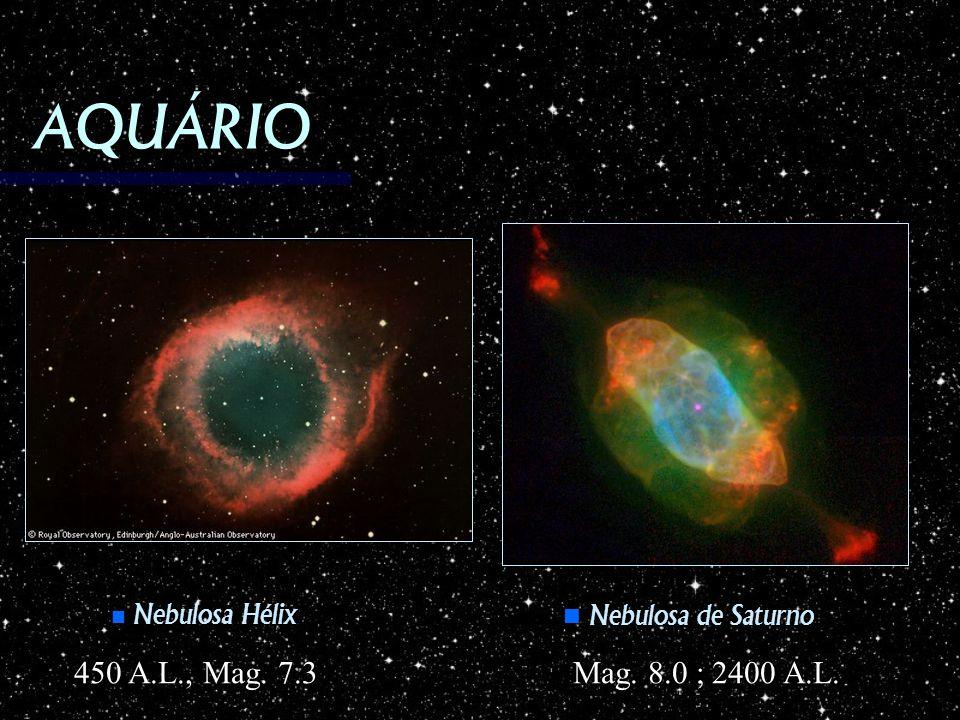 AQUÁRIO Nebulosa de Saturno 450 A.L., Mag. 7.3 Mag. 8.0 ; 2400 A.L.
