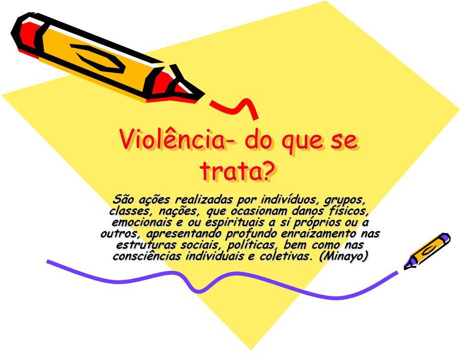 Violência- do que se trata