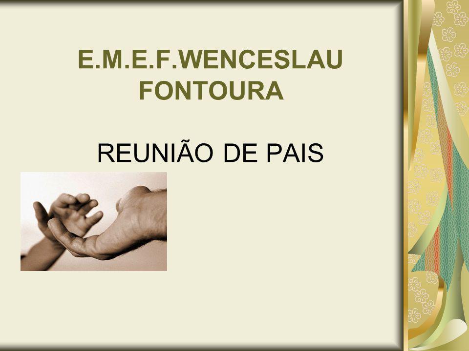 E.M.E.F.WENCESLAU FONTOURA REUNIÃO DE PAIS