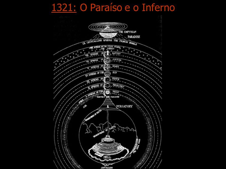 1321: O Paraíso e o Inferno