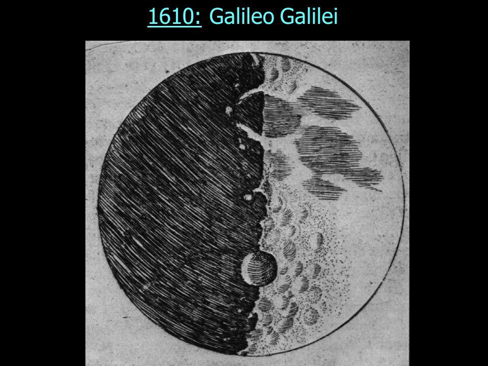 1610: Galileo Galilei