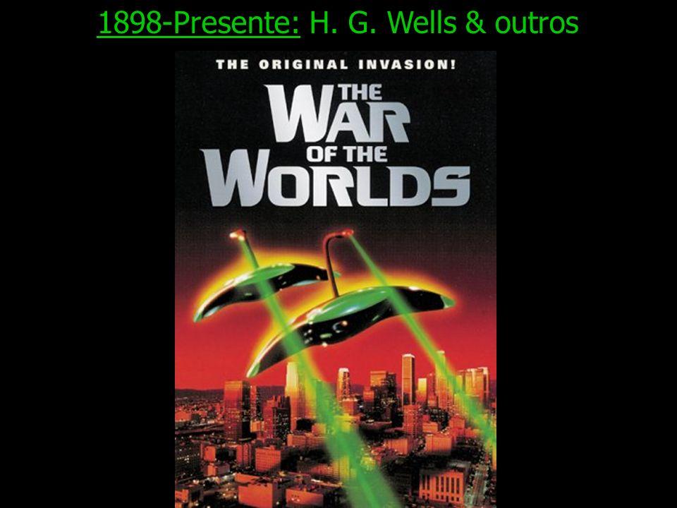 1898-Presente: H. G. Wells & outros