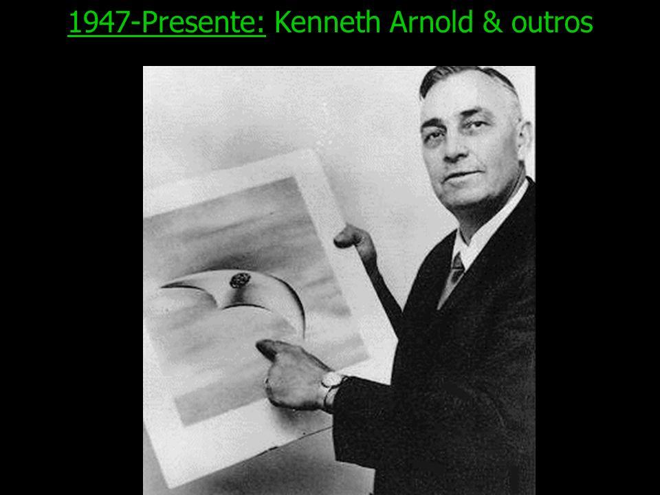 1947-Presente: Kenneth Arnold & outros