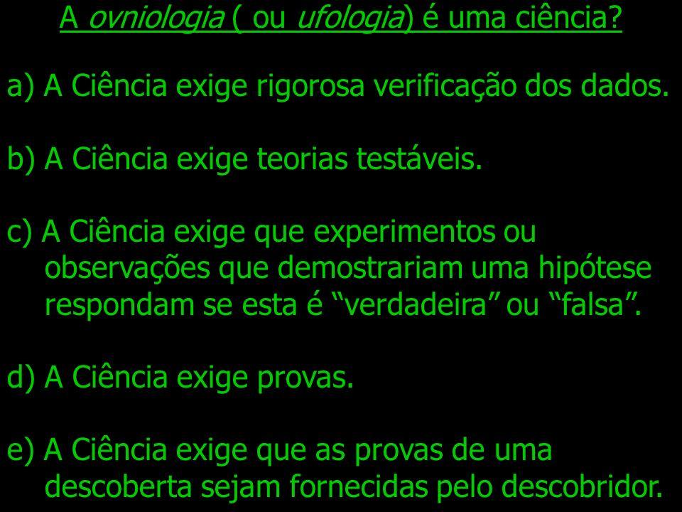 A ovniologia ( ou ufologia) é uma ciência