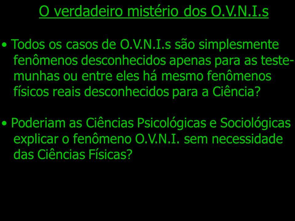 O verdadeiro mistério dos O.V.N.I.s
