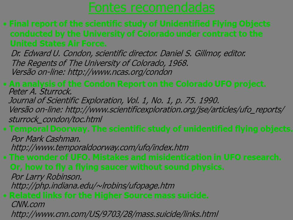 Fontes recomendadas Final report of the scientific study of Unidentified Flying Objects.
