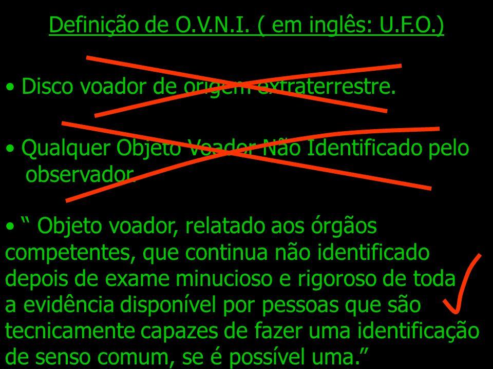 Definição de O.V.N.I. ( em inglês: U.F.O.)