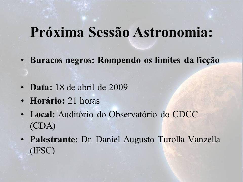 Próxima Sessão Astronomia:
