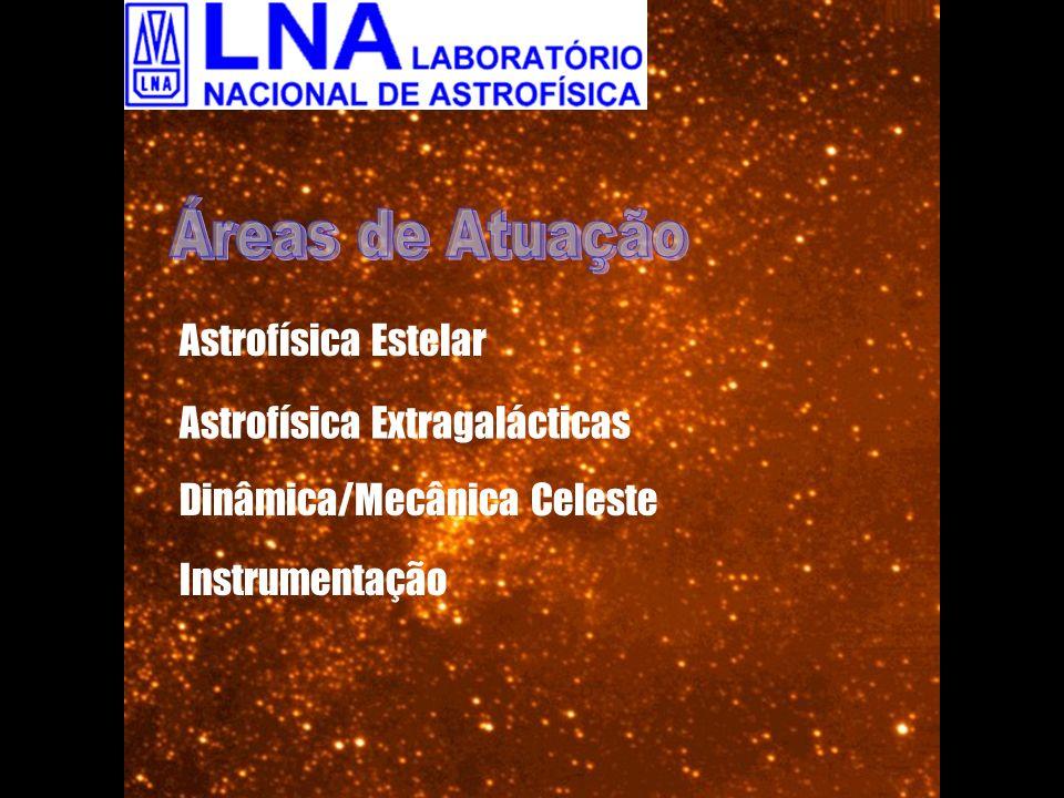Áreas de Atuação Astrofísica Estelar Astrofísica Extragalácticas