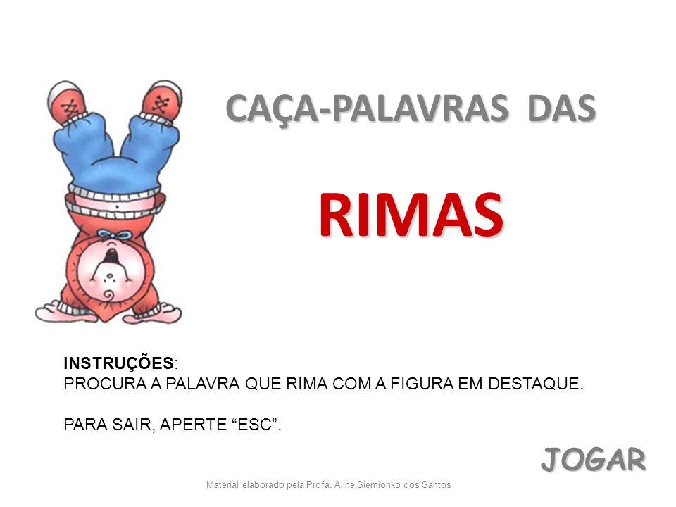 RIMAS CAÇA-PALAVRAS DAS JOGAR INSTRUÇÕES: