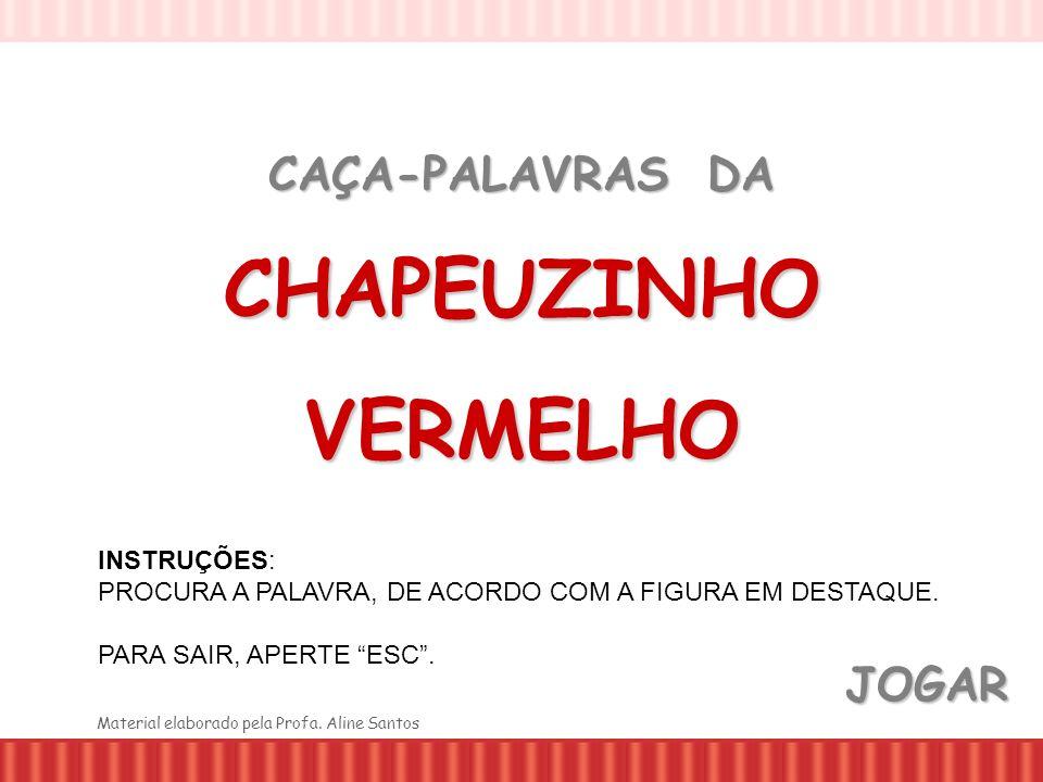 CAÇA-PALAVRAS DA CHAPEUZINHO VERMELHO