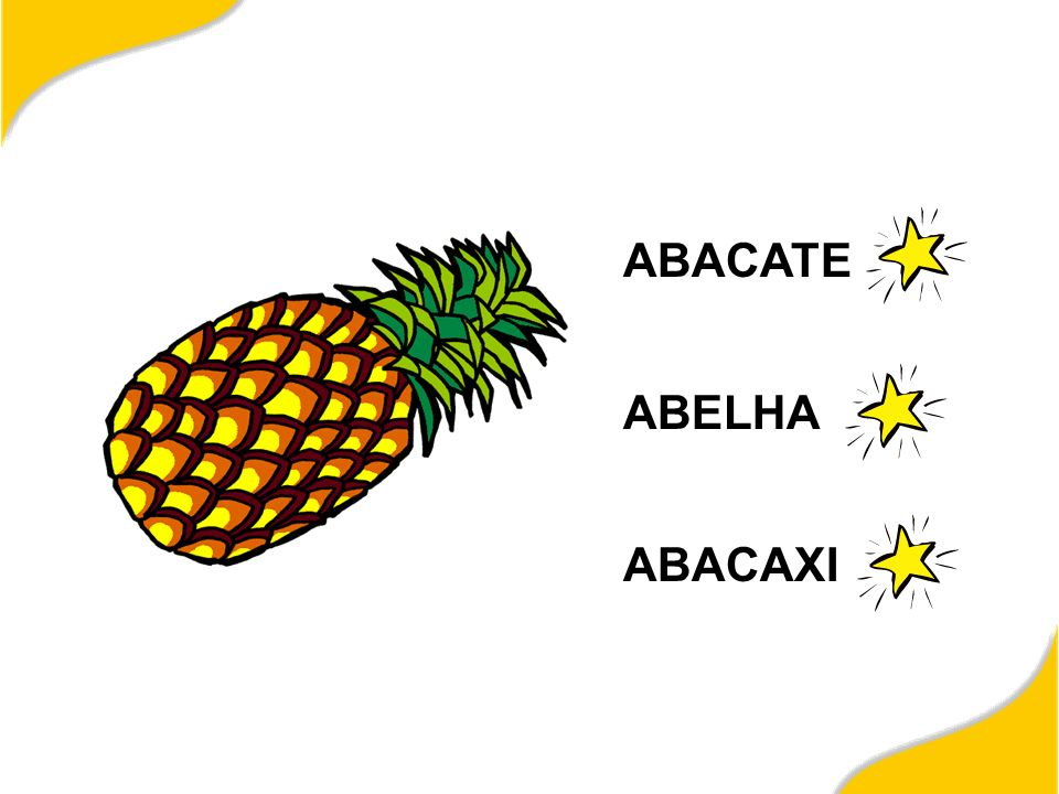 ABACATE ABELHA ABACAXI
