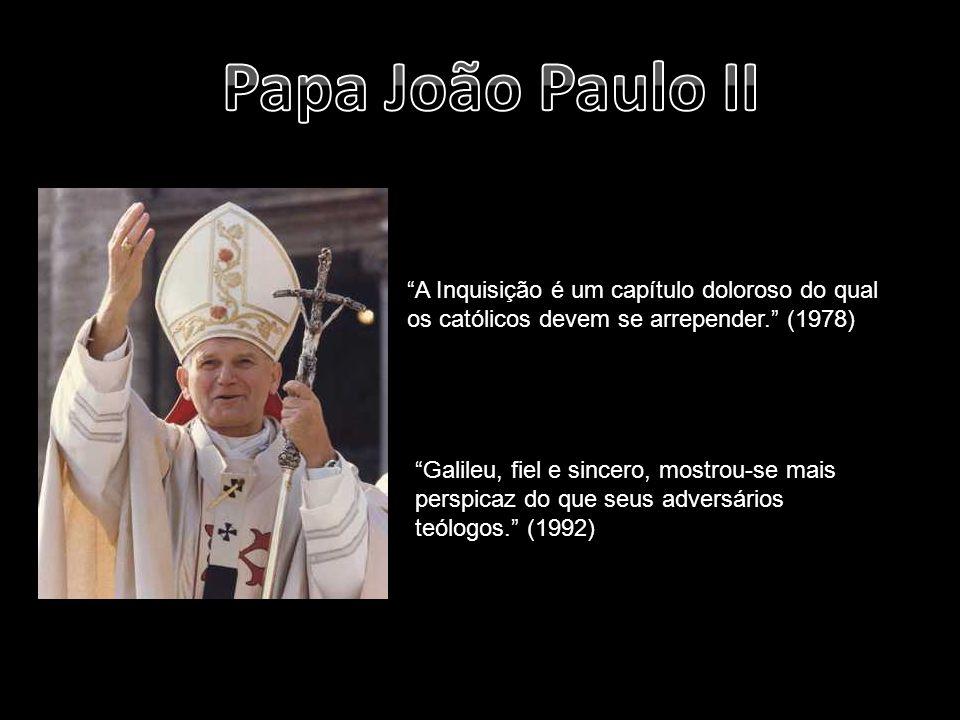 Papa João Paulo II A Inquisição é um capítulo doloroso do qual os católicos devem se arrepender. (1978)