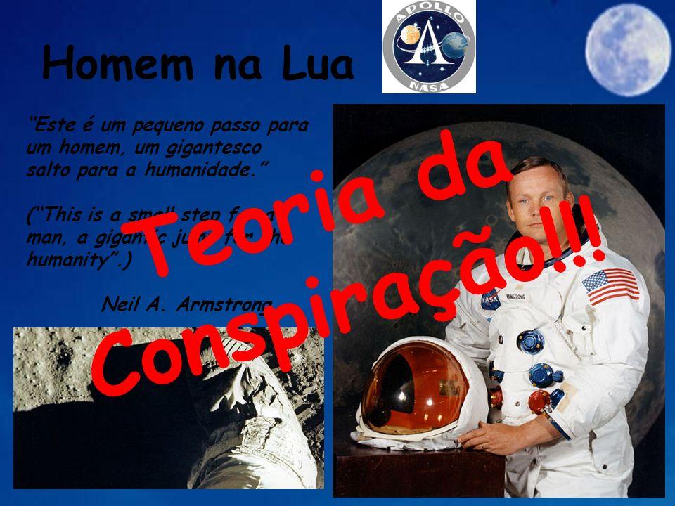 Teoria da Conspiração!!! Homem na Lua