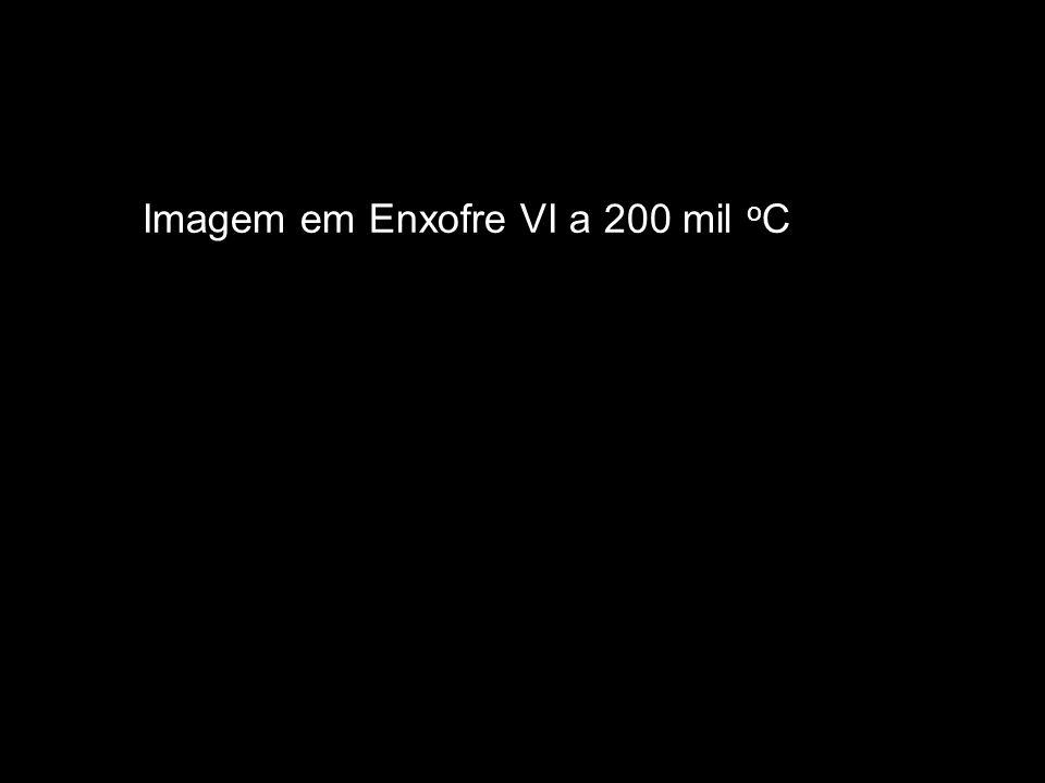 Imagem em Enxofre VI a 200 mil oC