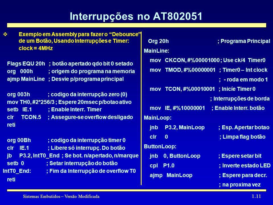 Interrupções no AT802051 Exemplo em Assembly para fazer o Debounce de um Botão, Usando Interrupções e Timer: