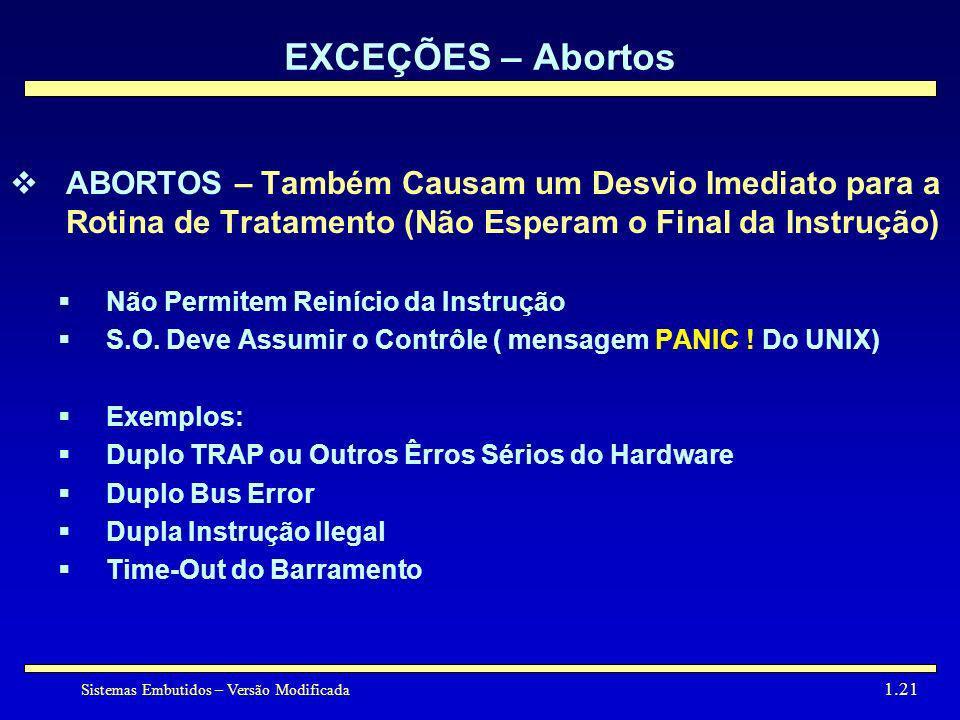 EXCEÇÕES – AbortosABORTOS – Também Causam um Desvio Imediato para a Rotina de Tratamento (Não Esperam o Final da Instrução)
