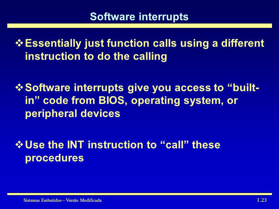 Software interruptsEssentially just function calls using a different instruction to do the calling.