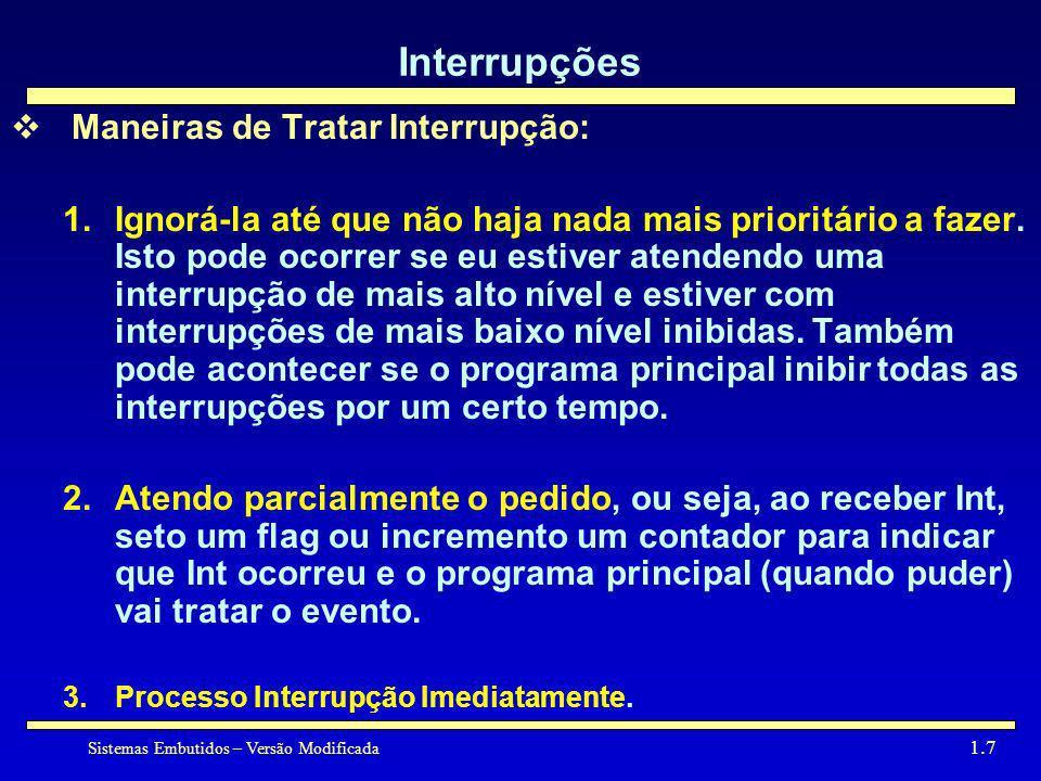 Interrupções Maneiras de Tratar Interrupção: