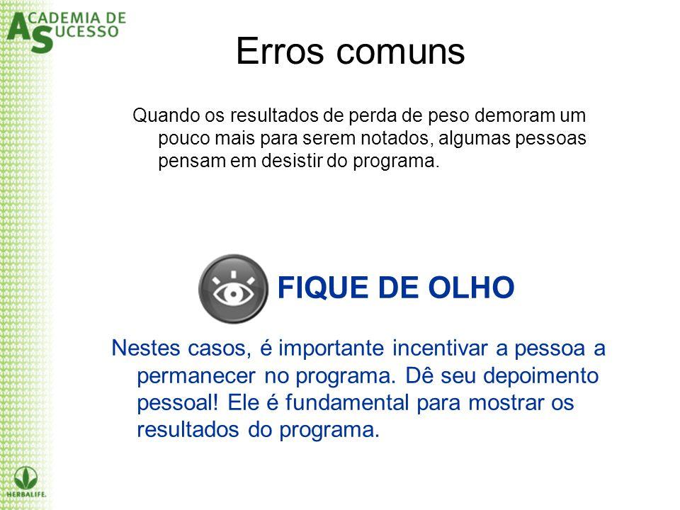 Erros comuns FIQUE DE OLHO