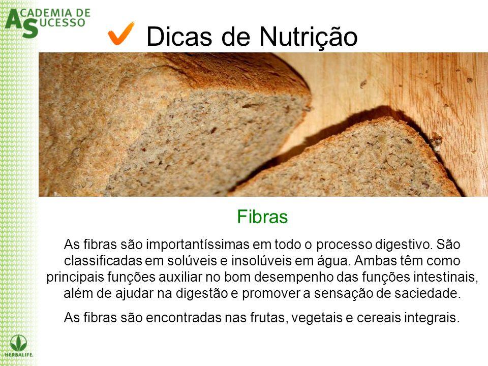 As fibras são encontradas nas frutas, vegetais e cereais integrais.