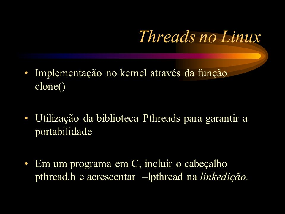 Threads no Linux Implementação no kernel através da função clone()