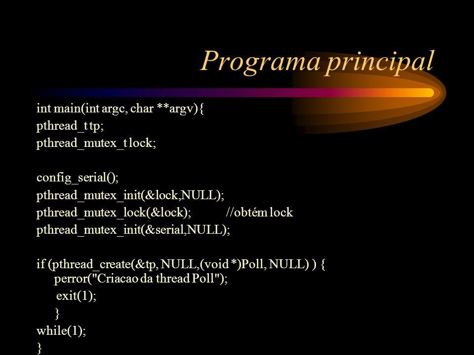 Programa principal int main(int argc, char **argv){ pthread_t tp;
