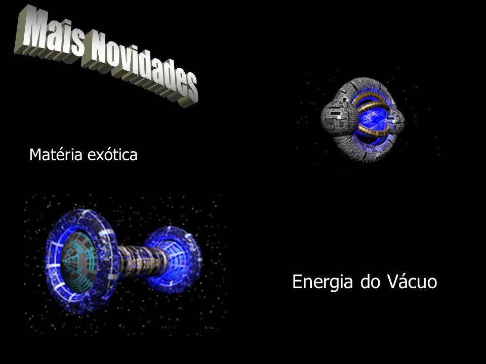 Mais Novidades Matéria exótica Energia do Vácuo