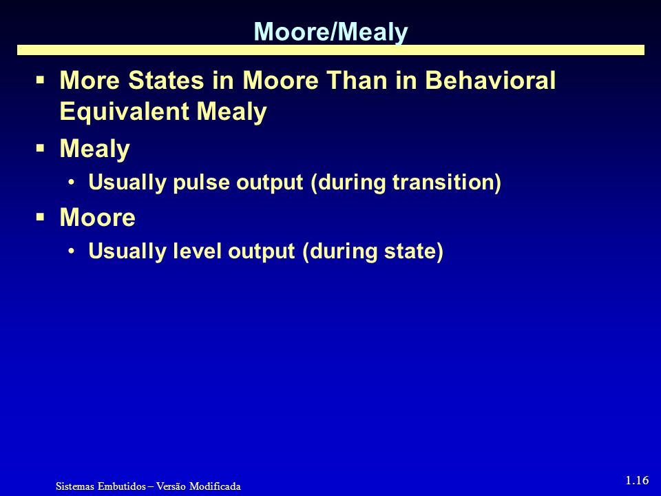 More States in Moore Than in Behavioral Equivalent Mealy Mealy Moore